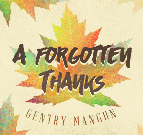 A Forgotten Thanks by Gentry Mangun