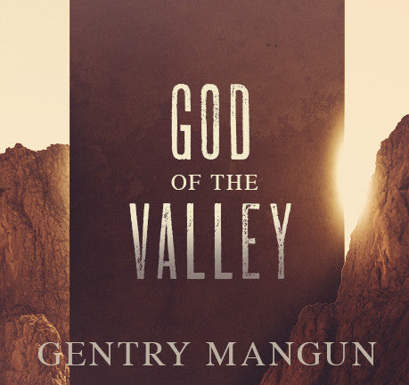 God of the Valley by Gentry Mangun