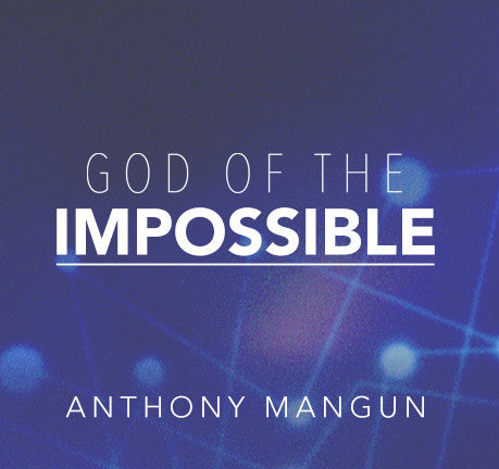 God Of The Impossible by Anthony Mangun