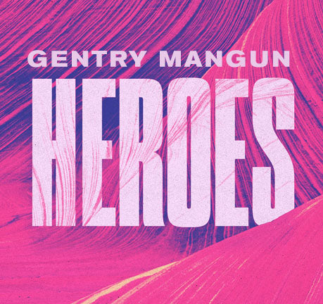 Heroes by Gentry Mangun