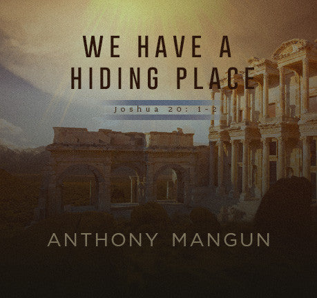 We Have A Hiding Place by Anthony Mangun