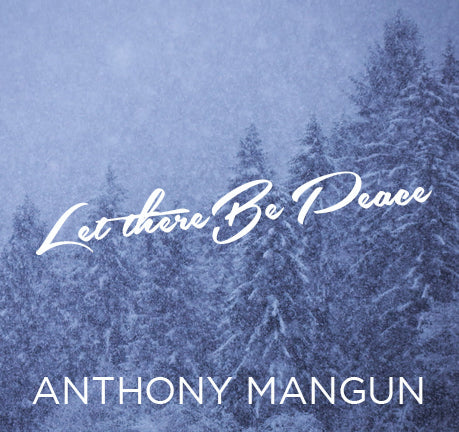 Let There Be Peace by Anthony Mangun