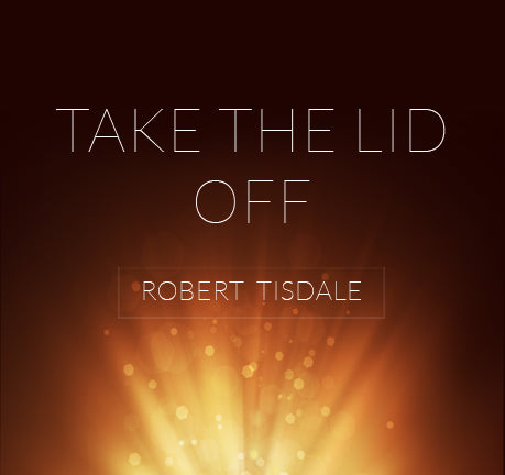 Prayer, Praise & Worship - Take The Lid Off by Robert Tisdale