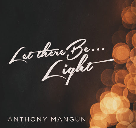 Let There Be Light by Anthony Mangun