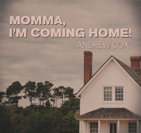 Momma, I'm Coming Home by Andrew Cox