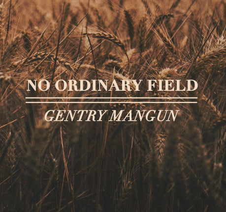 No Ordinary Field by Gentry Mangun