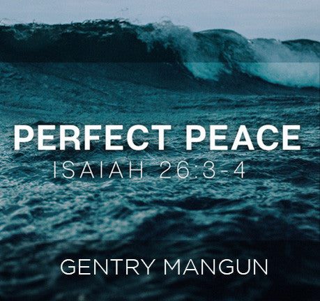 Perfect Peace by Gentry Mangun