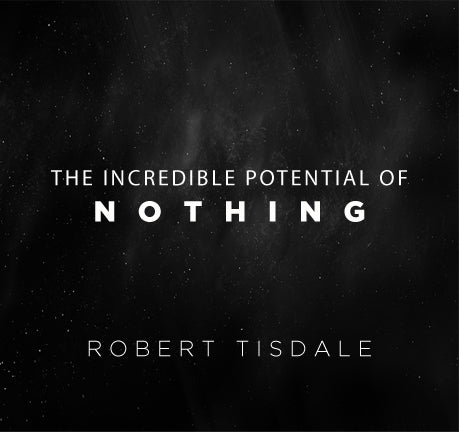 The Incredible Potential Of Nothing by Robert Tisdale