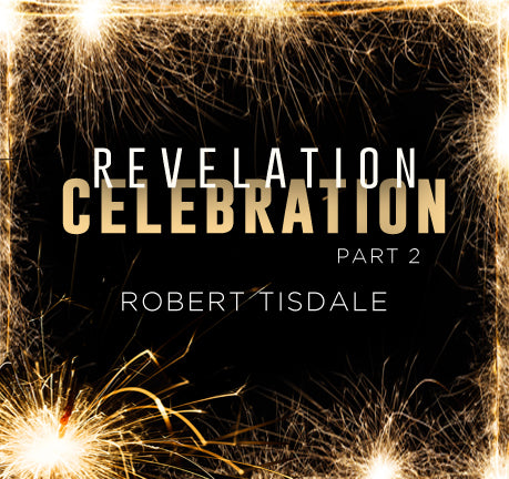 Revelation Celebration Part 2 by Robert Tisdale