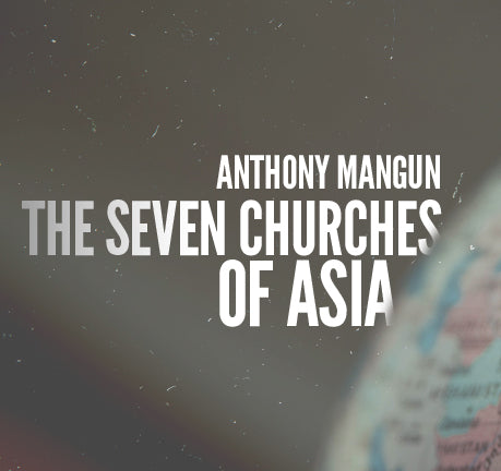 The Seven Churches Of Asia - Ephesus by Anthony Mangun
