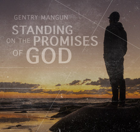 Standing On The Promises Of God by Gentry Mangun