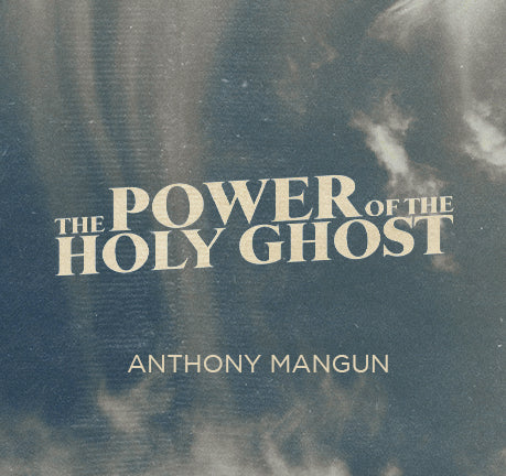 The Power Of The Holy Ghost by Anthony Mangun