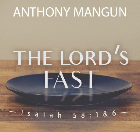 The Lord's Fast by Anthony Mangun