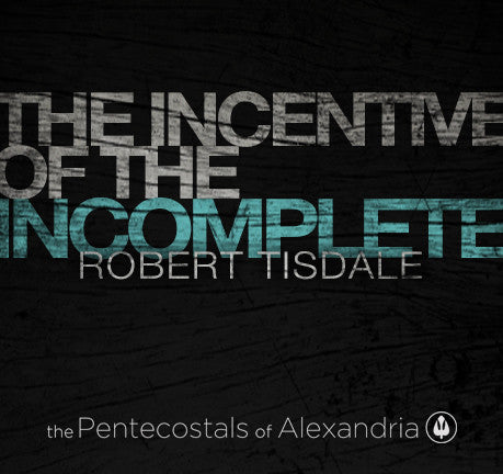 The Incentive Of The Incomplete by Robert Tisdale