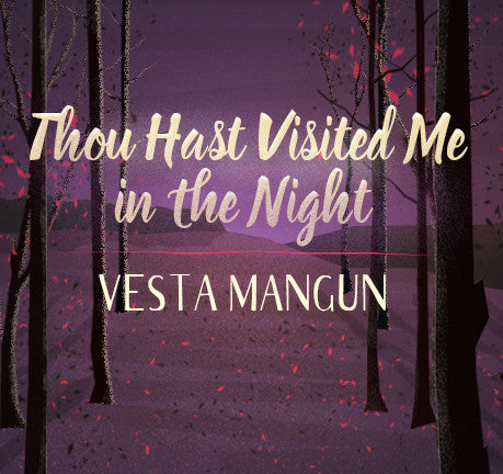 Thou Hast Visited Me In The Night by Vesta Mangun