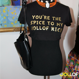 """You're the Spice to my Jollof Rice""  Tee"