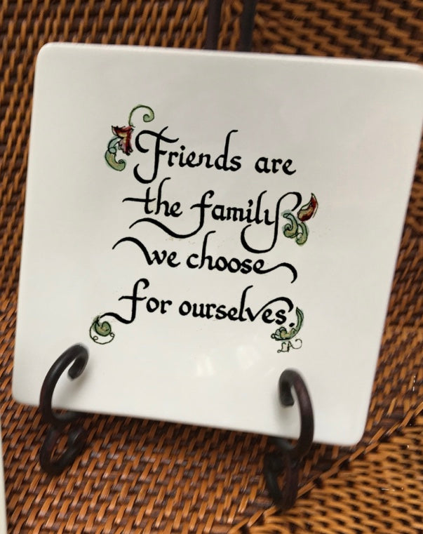 "Marble Plaque with calligraphy quote- "" Friends are the family we choose for ourselves."""