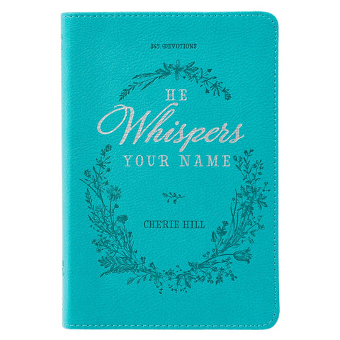 He Whispers Your Name 365 Day Devotional Book