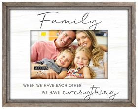 "Family Photo Frame ""When we have each other"""