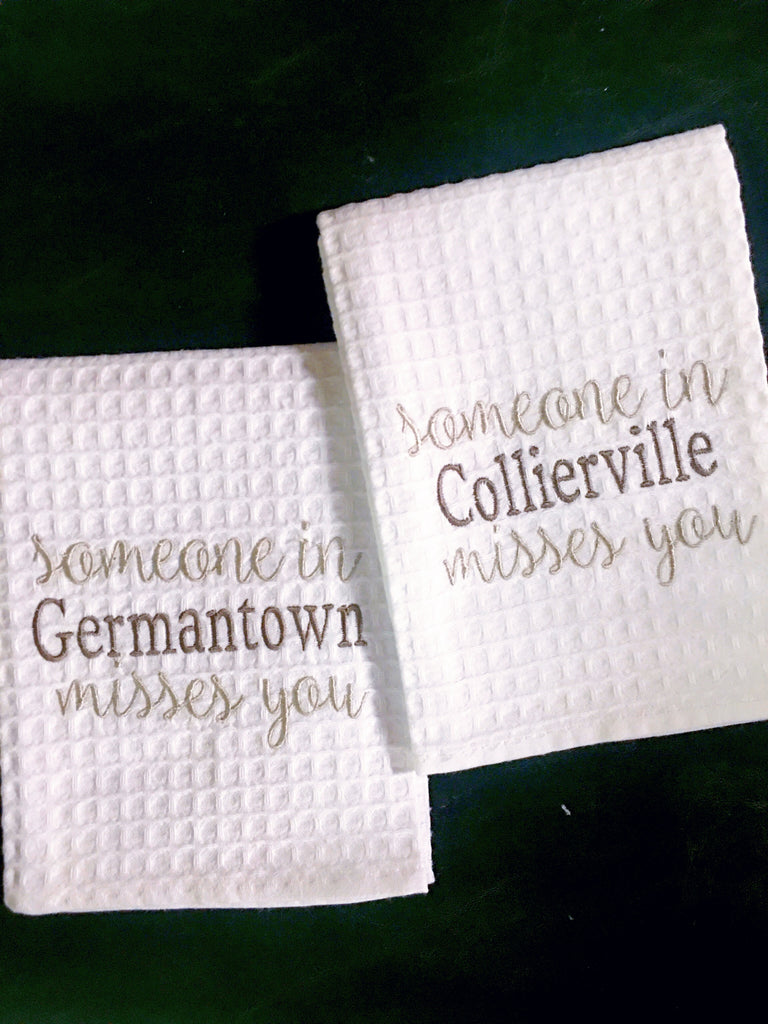 Someone in Memphis  Misses you ast Germantown, etc  Kitchen Towel