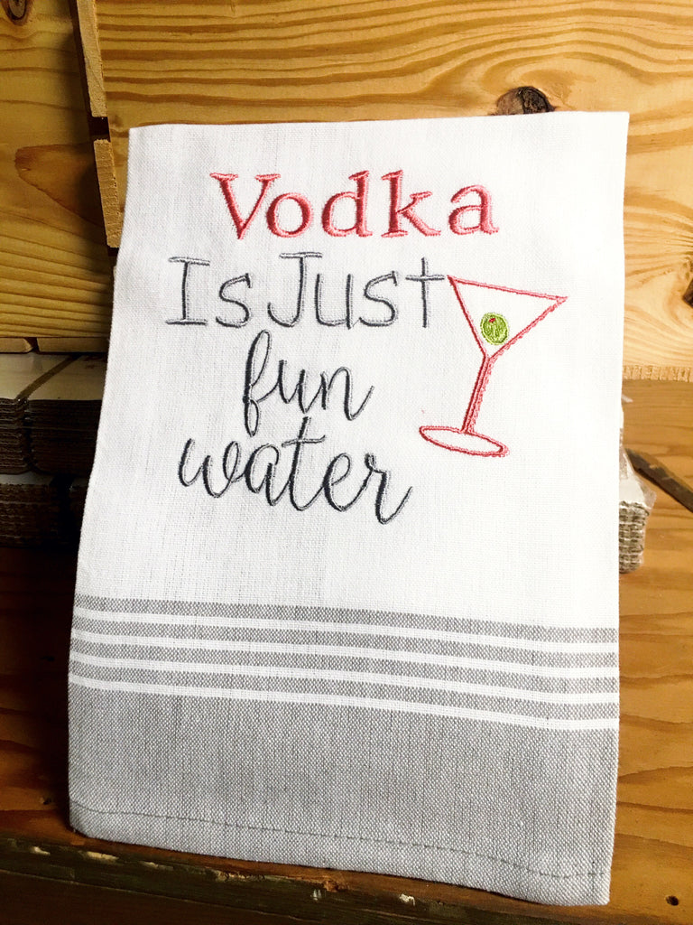 Vodka is just Fun Water Kitchen Towel
