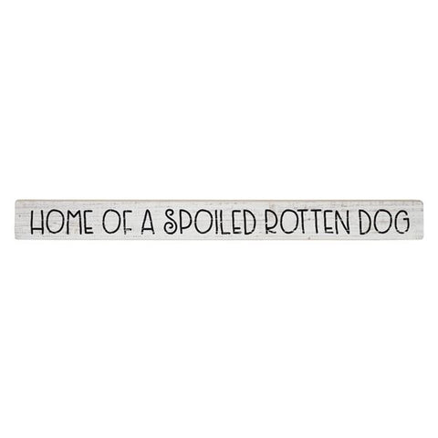 Spoiled Rotten Dog Wood Sign