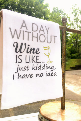A Day Without Wine Kitchen Towel -