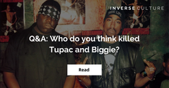 Q&A: Who do you think killed Tupac and Biggie?