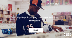 Lo-Fi Hip-Hop: Exploring the Great Artists of the Genre