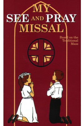 My See and Pray Missal: Based on the Traditional Mass