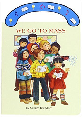 We Go To Mass Carry Me Along Board Book - ABCatholic