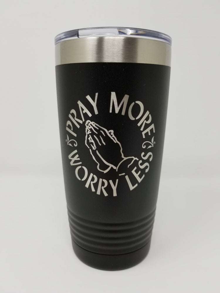 Pray More Worry Less Tumbler