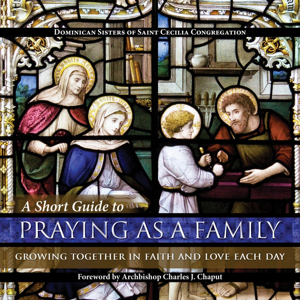 A Short Guide to Praying as a Family: Growing Together in Faith and Love Each Day