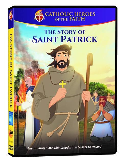 Catholic Heroes of the Faith - The Story of St. Patrick
