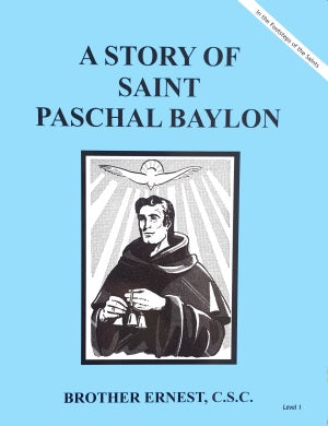 A Story Of Saint Paschal Baylon - ABCatholic