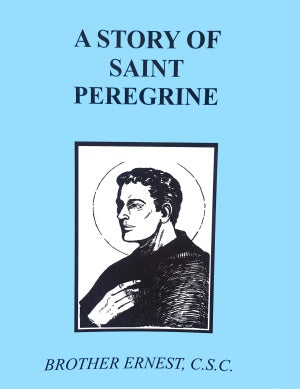 A Story Of Saint Peregrine - ABCatholic