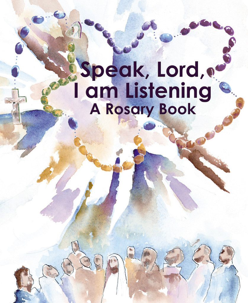 Speak, Lord, I am Listening A Rosary Book