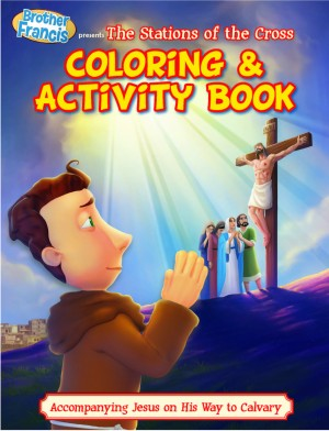 Brother Francis Coloring Book - Ep.14: The Stations of the Cross - ABCatholic