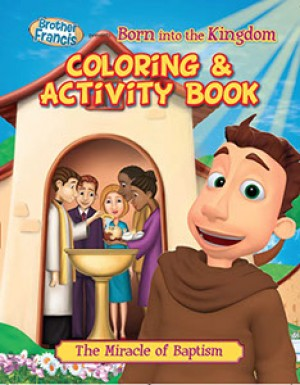 Brother Francis Coloring Book - Ep.05: Born into the Kingdom