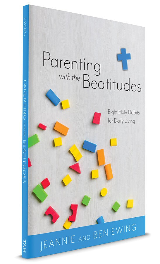 Parenting With the Beatitudes: Eight Holy Habits for Daily Living - ABCatholic
