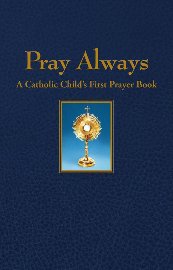 Pray Always: A Catholic Child's First Prayer Book - ABCatholic
