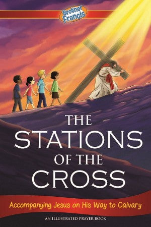 Brother Francis Reader: The Stations of the Cross