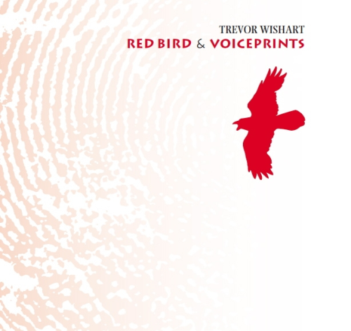 Trevor Wishart 'Red Bird/Anticredos & Voiceprints' CD