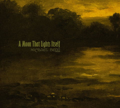 Michael Begg  'A Moon that Lights Itself'  CD
