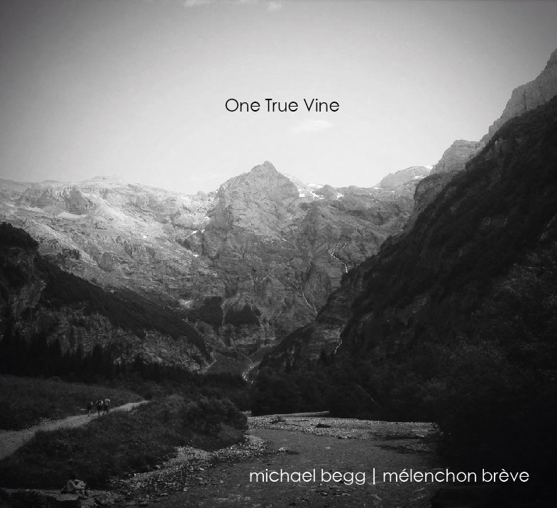 Michael Begg/Mélenchon Brève  'One True Vine'  CD