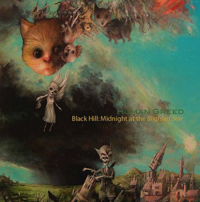 Human Greed - Black Hill : Midnight at the Blighted Star CD
