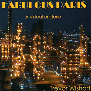 Trevor Wishart - Fabulous Paris CD