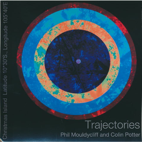 Phil Mouldycliff & Colin Potter - Trajectories CD