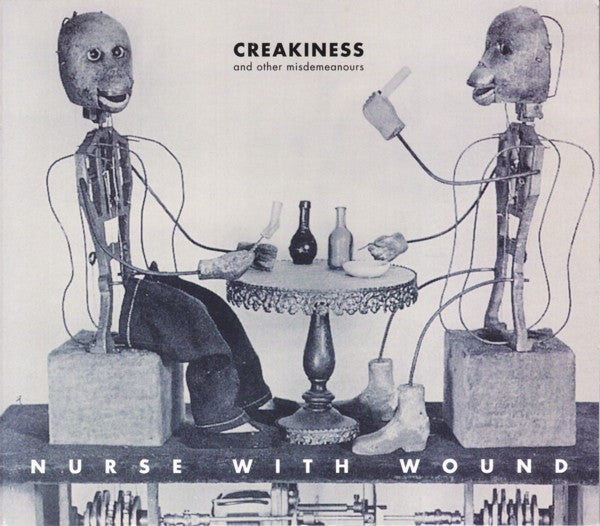 Nurse With Wound 'Creakiness and other misdemeanours' CD
