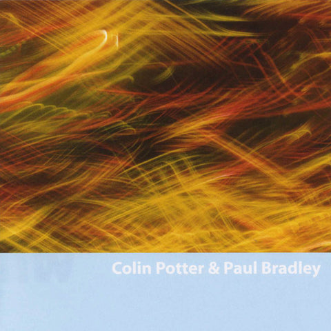 Colin Potter & Paul Bradley - Behind Your Very Eyes CD